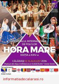 """Festivalul Internaţional de Folclor """"HORA MARE"""" ediţia a XXIV-a, 12 - 15 August 2016"""